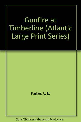 9780792704508: Gunfire at Timberline (Atlantic Large Print Series)