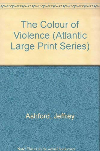 9780792704522: The Colour of Violence (Atlantic Large Print Series)