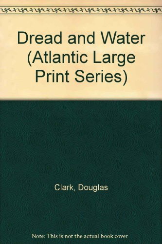 9780792704638: Dread and Water (Atlantic Large Print Series)