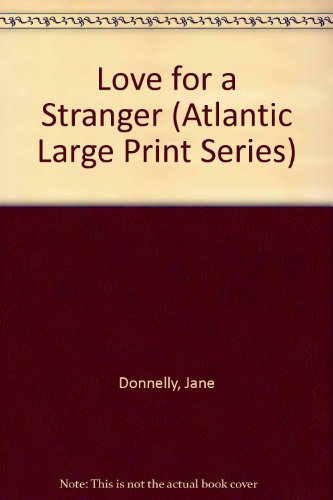 9780792704683: Love for a Stranger (Atlantic Large Print Series)
