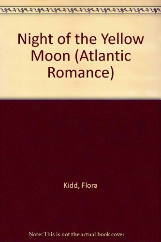 Night of the Yellow Moon (Atlantic Romance): Flora Kidd
