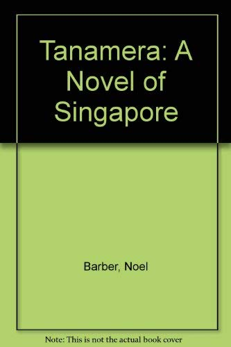 9780792705642: Tanamera: A Novel of Singapore