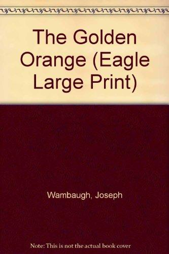 9780792706212: The Golden Orange (Eagle Large Print)