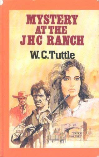 Mystery at the JHC Ranch (9780792706373) by Tuttle, W. C