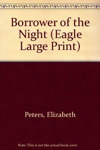 9780792706519: Borrower of the Night (Eagle Large Print)
