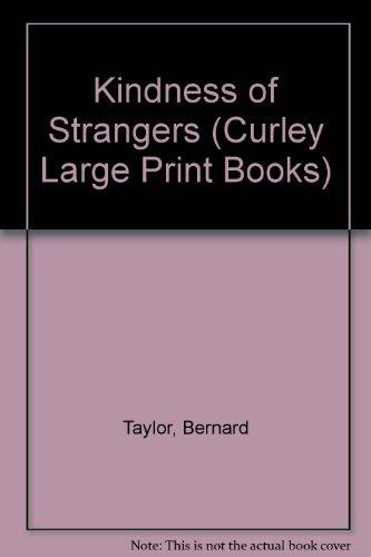 The Kindness of Strangers (Curley Large Print Books): Taylor, Bernard