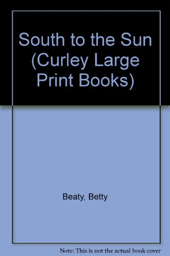 9780792707134: South to the Sun (Curley Large Print Books)