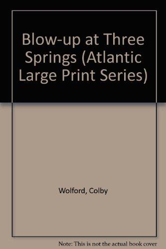 9780792707240: Blow-Up at Three Springs (Atlantic Large Print Series)