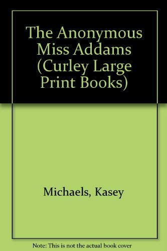 9780792707486: The Anonymous Miss Addams (Curley Large Print Books)