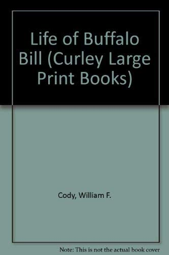9780792707776: Life of Buffalo Bill (Curley Large Print Books)
