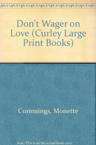 Don't Wager on Love (Curley Large Print Books) (0792707923) by Cummings, Monette