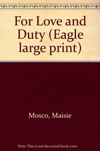 9780792708193: For Love and Duty (Eagle Large Print)
