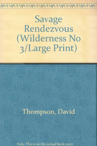 9780792708599: Savage Rendezvous (Wilderness No 3/Large Print)