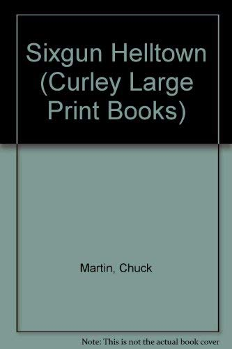 Sixgun Helltown (Curley Large Print Books): Chuck Martin