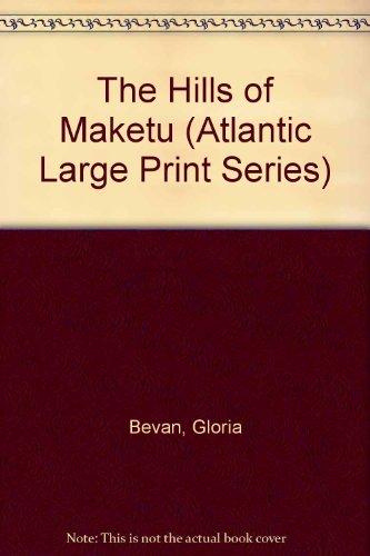 9780792709183: The Hills of Maketu (Atlantic Large Print Series)