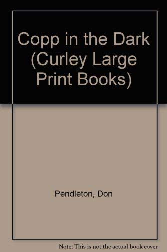 Copp in the Dark (Curley Large Print Books)