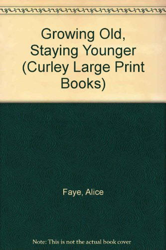 9780792709855: Growing Old, Staying Younger (Curley Large Print Books)