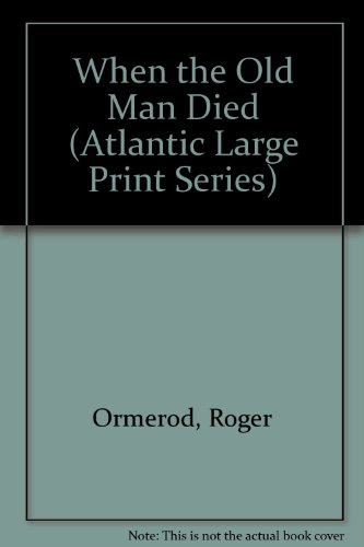9780792710165: When the Old Man Died (Atlantic Large Print Series)