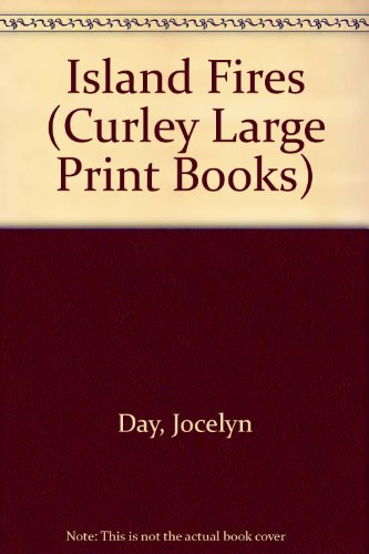 Island Fires (Curley Large Print Books): Jocelyn Day