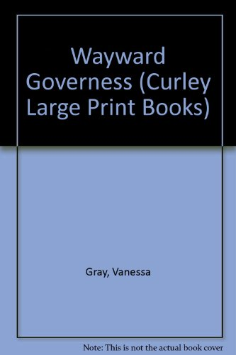 9780792710370: The Wayward Governess (Curley Large Print Books)
