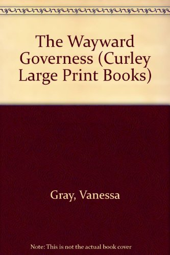 9780792710387: The Wayward Governess (Curley Large Print Books)