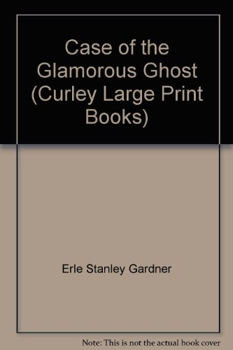 9780792710448: Case of the Glamorous Ghost (Curley Large Print Books)