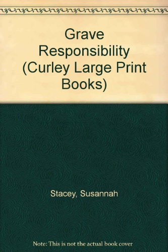 9780792710547: Grave Responsibility (Curley Large Print Books)