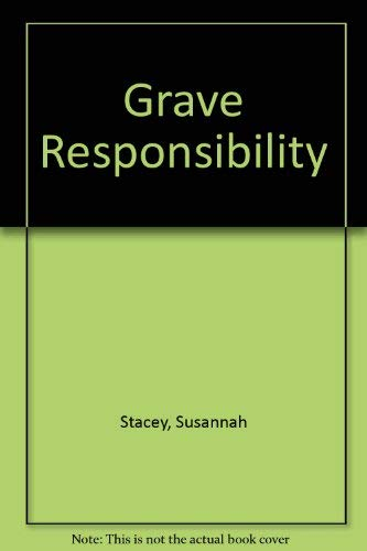 9780792710554: Grave Responsibility