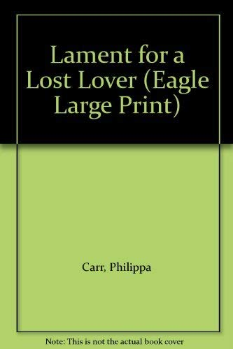 9780792710561: Lament for a Lost Lover (Eagle large print)