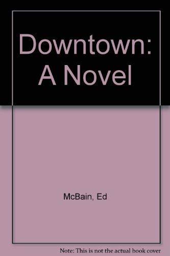 Downtown: A Novel (Eagle large print): Ed McBain