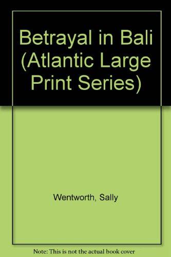 9780792711193: Betrayal in Bali (Atlantic Large Print Series)