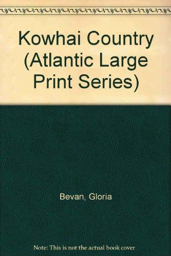 Kowhai Country (Atlantic Large Print Series): Bevan, Gloria