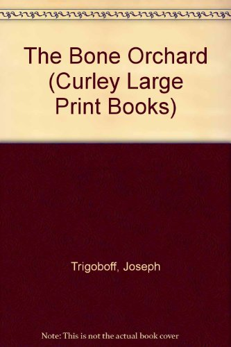 9780792711667: The Bone Orchard (Curley Large Print)