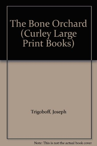 9780792711674: The Bone Orchard (Curley Large Print Books)