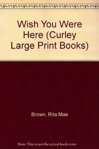 9780792711889: Wish You Were Here (Curley Large Print Books)