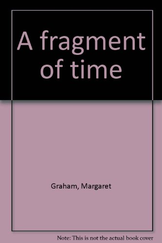 9780792712459: A fragment of time