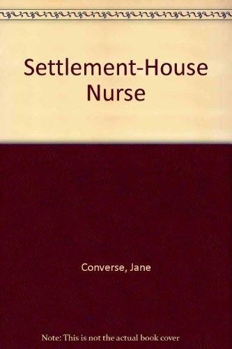 Settlement-House Nurse: Jane Converse