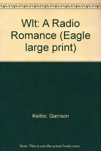 9780792713050: Wlt: A Radio Romance (Eagle large print)