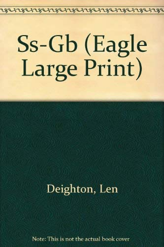 Ss-Gb (Eagle Large Print): Len Deighton