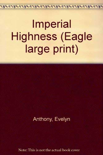 9780792713463: Imperial Highness (Eagle Large Print)