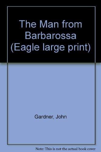 9780792713500: James Bond in John Gardner's the Man from Barbarossa (Eagle large print)