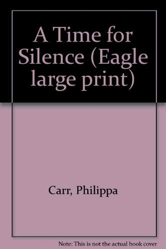 9780792713524: A Time for Silence (Eagle Large Print)
