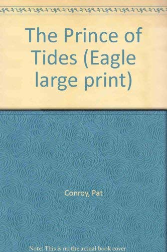 9780792713586: The Prince of Tides (Eagle large print)