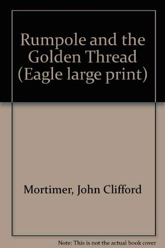 9780792713708: Rumpole and the Golden Thread (Eagle large print)