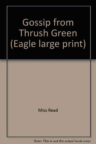 9780792713760: Gossip from Thrush Green (Eagle large print)