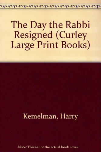 9780792714149: The Day the Rabbi Resigned (Curley Large Print Books)