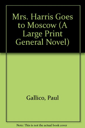 9780792714330: Mrs. Harris Goes to Moscow (A Large Print General Novel)