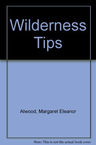 Wilderness Tips (9780792714712) by Atwood, Margaret Eleanor