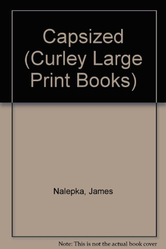 9780792715436: Capsized (Curley Large Print Books)
