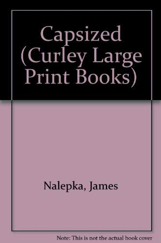 9780792715443: Capsized (Curley Large Print Books)
